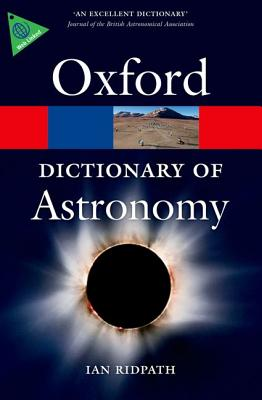 A Dictionary of Astronomy By Ridpath, Ian
