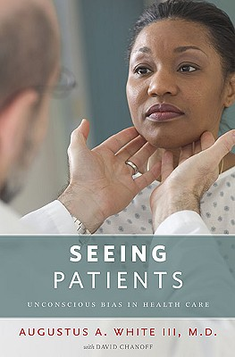 Seeing Patients By White, Augustus A., III/ Chanoff, David (CON)